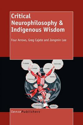 Critical Neurophilosophy & Indigenous Wisdom (Paperback)