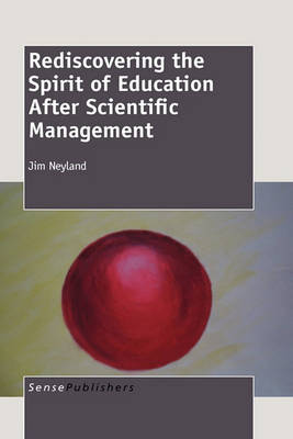 Rediscovering the Spirit of Education After Scientific Management (Paperback)