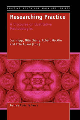 Researching Practice: A Discourse on Qualitative Methodologies (Paperback)