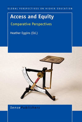Access and Equity: Comparative Perspectives - Global Perspectives on Higher Education 20 (Hardback)