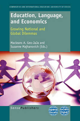 Education, Language, and Economics: Growing National and Global Dilemmas - The World Council of Comparative Education Societies 2 (Paperback)