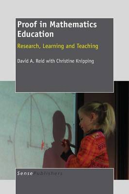 Proof in Mathematics Education: Research, Learning and Teaching (Paperback)