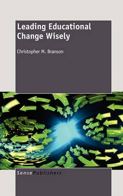 Leading Educational Change Wisely: Examining Diverse Approaches to Increasing Educational Access (Hardback)