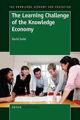 The Learning Challenge of the Knowledge Economy - The Knowledge Economy and Education 3 (Paperback)