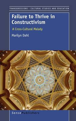 Failure to Thrive in Constructivism: A Cross-Cultural Malady (Hardback)