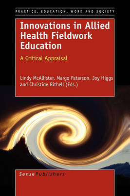 Innovations in Allied Health Fieldwork Education: A Critical Appraisal - Practice, Education, Work and Society 4 (Paperback)