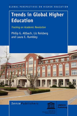Trends in Global Higher Education: Tracking an Academic Revolution - Global Perspectives on Higher Education 22 (Paperback)