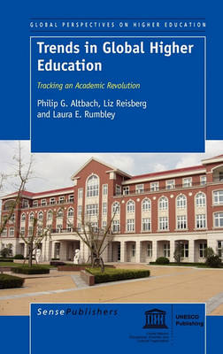 Trends in Global Higher Education: Tracking an Academic Revolution (Hardback)
