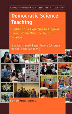 Democratic Science Teaching: Building the Expertise to Empower Low-Income Minority Youth in Science (Hardback)