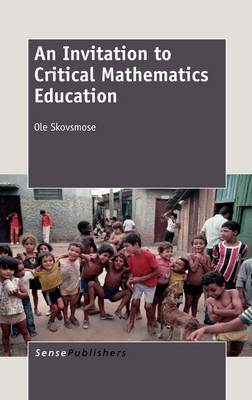 An Invitation to Critical Mathematics Education (Hardback)