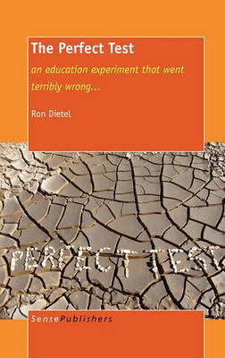 The Perfect Test: an education experiment that went terribly wrong... (Hardback)