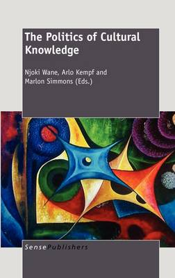 The Politics of Cultural Knowledge (Hardback)