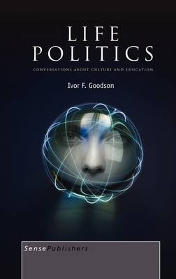 Life Politics: Conversations about Culture and Education (Hardback)