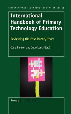 International Handbook of Primary Technology Education: Reviewing the Past Twenty Years - International Technology Education Studies 7 (Hardback)