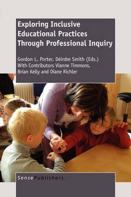 Exploring Inclusive Educational Practices Through Professional Inquiry (Paperback)