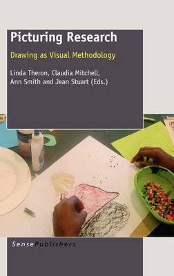 Picturing Research: Drawing as Visual Methodology (Paperback)