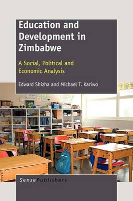 Education and Development in Zimbabwe: A Social, Political and Economic Analysis (Paperback)