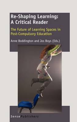 Re-Shaping Learning: A Critical Reader - The Future of Learning Spaces in Post-Compulsory Education (Hardback)
