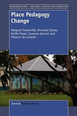 Place Pedagogy Change - Transgressions: Cultural Studies and Education 73 (Paperback)