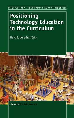 Positioning Technology Education in the Curriculum - International Technology Education Studies 8 (Hardback)
