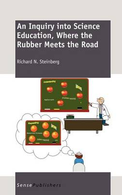An Inquiry into Science Education, Where the Rubber Meets the Road (Hardback)