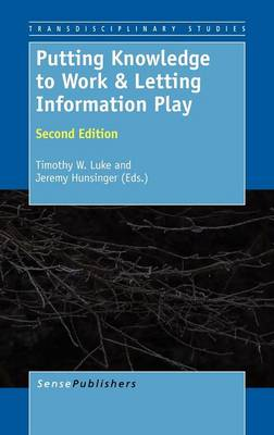 Putting Knowledge to Work & Letting Information Play: Second Edition (Hardback)