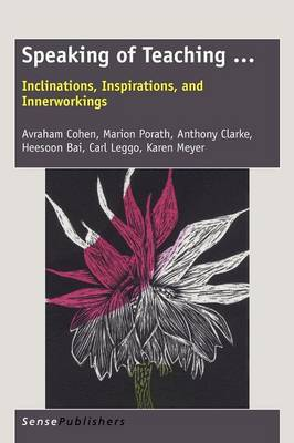 Speaking of Teaching ...: Inclinations, Inspirations, and Innerworkings (Paperback)