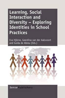 Learning, Social Interaction and Diversity - Exploring Identities in School Practices (Paperback)