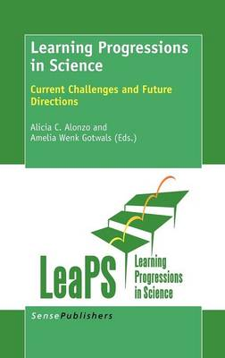 Learning Progressions in Science: Current Challenges and Future Directions (Hardback)
