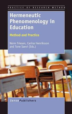 Hermeneutic Phenomenology in Education: Method and Practice - Practice of Research Method 4 (Hardback)