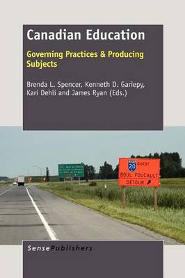 Canadian Education: Governing Practices & Producing Subjects (Paperback)