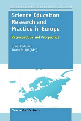 Science Education Research and Practice in Europe: Retrospective and Prospective - Cultural and Historical Perspectives on Science Education / Cultural and Historical Perspectives on Science Education: Handbooks 5 (Paperback)