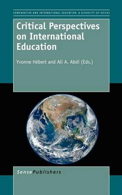 Critical Perspectives on International Education - Comparative and International Education: Diversity of Voices 15 (Hardback)