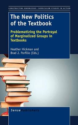 The New Politics of the Textbook: Problematizing the Portrayal of Marginalized Groups in Textbooks (Hardback)