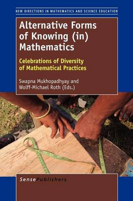 Alternative Forms of Knowing (In) Mathematics: Celebrations of Diversity of Mathematical Practices (Paperback)