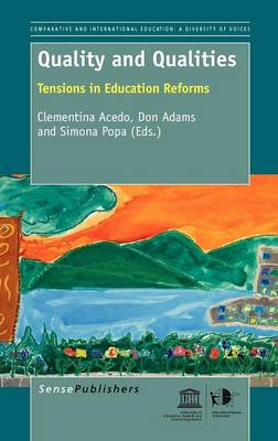 Quality and Qualities: Tensions in Education Reforms (Hardback)