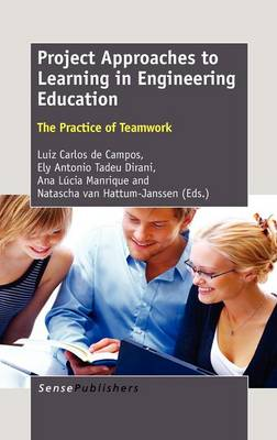 Project Approaches to Learning in Engineering Education: The Practice of Teamwork (Hardback)