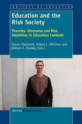 Education and the Risk Society: Theories, Discourse and Risk Identities in Education Contexts - Contexts of Education 5 (Paperback)