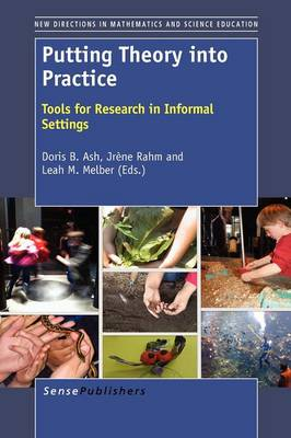 Putting Theory into Practice: Tools for Research in Informal Settings - New Directions in Mathematics and Science Education 25 (Paperback)