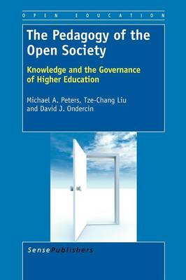 The Pedagogy of the Open Society: Knowledge and the Governance of Higher Education (Paperback)