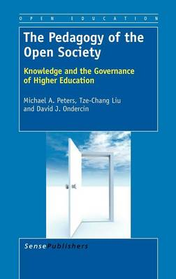 The Pedagogy of the Open Society: Knowledge and the Governance of Higher Education (Hardback)