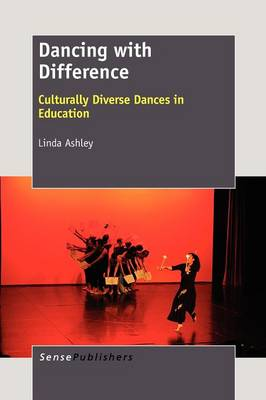 Dancing with Difference: Culturally Diverse Dances in Education (Paperback)