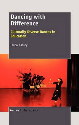 Dancing with Difference: Culturally Diverse Dances in Education (Hardback)