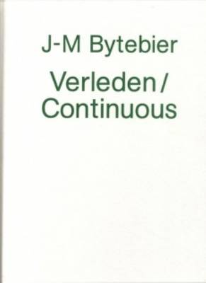 J-M Bytebier - Verleden / Continuous (Hardback)