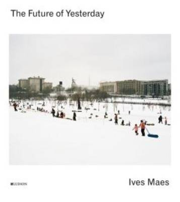 Ives Maes - the Future of Yesterday (Hardback)
