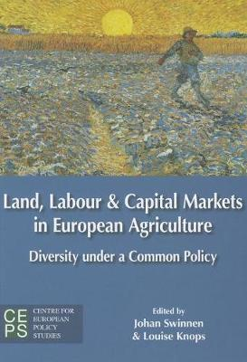 Land, Labour, and Capital Markets in European Agriculture: Diversity Under a Common Policy (Paperback)