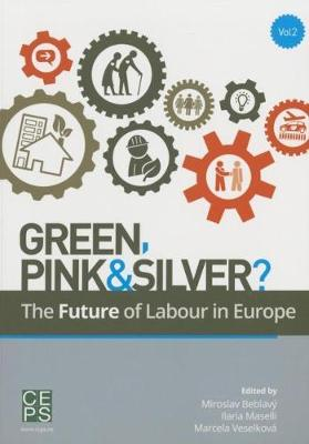 Green, Pink and Silver?: The Future of Labour in Europe, Volume 2 (Paperback)