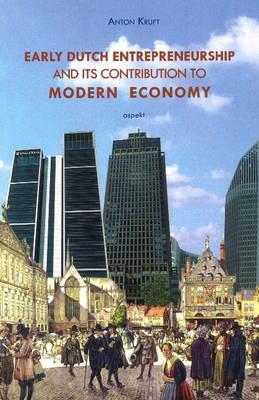Early Dutch Entrepreneurship & Its Contribution to Modern Economy (Paperback)