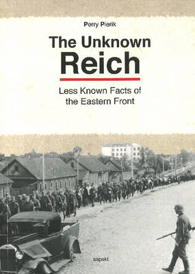 Unknown Reich: Less Known Facts of the Eastern Front (Paperback)