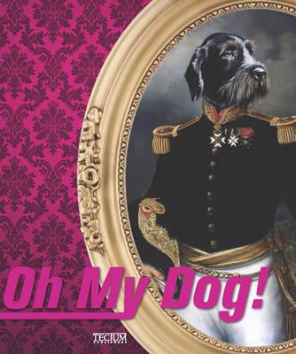 Oh My Dog! (Hardback)